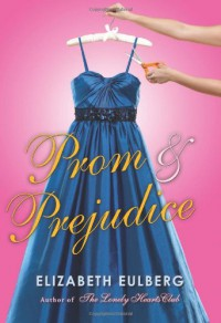 Prom and Prejudice - Elizabeth Eulberg