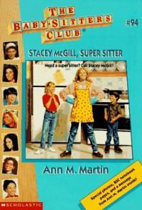 Stacey McGill, Super Sitter (The Baby-Sitters Club, No. 94) - Ann Matthews Martin