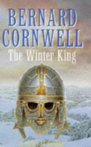 The Winter King (The Arthur Books, #1) - Bernard Cornwell
