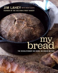 My Bread - Jim Lahey, Rick Flaste