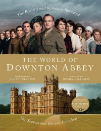 The World of Downton Abbey -