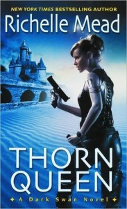 Thorn Queen (Dark Swan, #2) - Richelle Mead