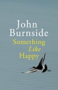 Something Like Happy - John Burnside
