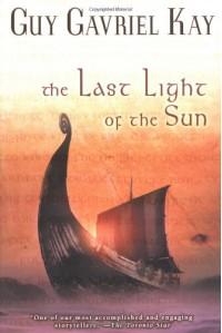 The Last Light of the Sun (Kay, Guy Gavriel) - Guy Gavriel Kay