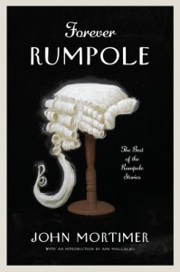 Forever Rumpole: The Best of the Rumpole Stories - John Mortimer