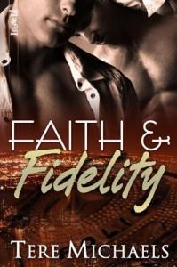 Faith & Fidelity (Faith, Love and Devotion, #1) - Tere Michaels