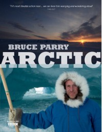 Arctic - Bruce Parry;Huw Lewis-Jones