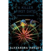 A Killer First Date  (Drake Chronicles #3.5) - Alyxandra Harvey