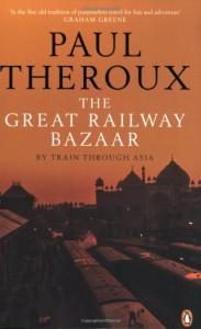 Great Railway Bazaar - Paul Theroux
