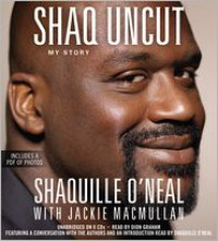 Shaq Uncut: My Story - Shaquille O'Neal, Jackie MacMullan, Dion Graham