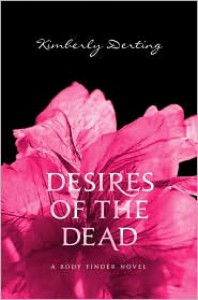 Desires of the Dead (Body Finder Series #2) -