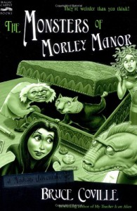 The Monsters of Morley Manor: A Madcap Adventure - Bruce Coville