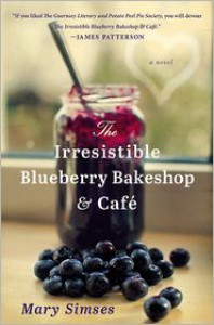 The Irresistible Blueberry Bakeshop & Cafe - Mary Simses