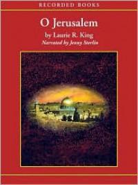 O, Jerusalem  - Laurie R. King, Jenny Sterlin