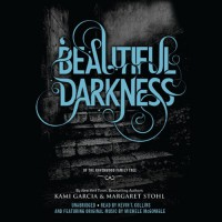 Beautiful Darkness - Kami Garcia, Margaret Stohl