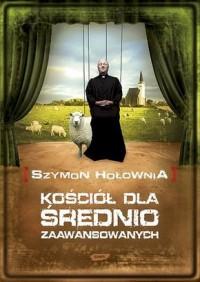 Kościół dla średnio zaawansowanych - Szymon Hołownia