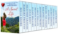 A Sweet Life Boxed Set (Fourteen Contemporary Romances by Bestselling Authors to Benefit Diabetes Research) -  'Jennifer Probst',  'RaeAnne Thayne',  'Jane Porter',  'Julia Kent',  'Lauren  Hawkeye',  'Steena Holmes',  'Susan Wiggs',  'Rachel Van Dyken',  'Carly Phillips',  'Brenda Novak',  'Susan Mallery',  'Heather Graham',  'Barbara Freethy', 'Bella Andre'