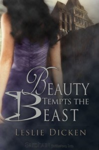 Beauty Tempts the Beast - Leslie Dicken