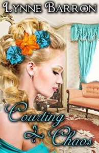 Courting Chaos (Dunaway's Daughters Book 2) - Lynne Barron
