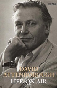 David Attenborough: Life on Air - Sir David Attenborough