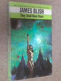 They Shall Have Stars - Blish. James
