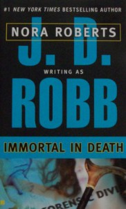 Immortal in Death (In Death, Book 3) - 'J. D. Robb', Nora Roberts