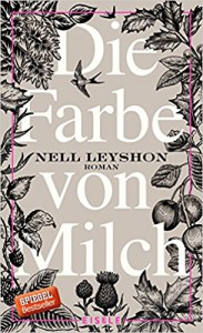 Die Farbe von Milch: Roman - Wibke Kuhn, Nell Leyshon