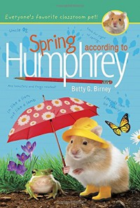 Spring According to Humphrey - Betty G. Birney