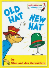 Old Hat New Hat (Bright and Early Books) - Stan Berenstain, Jan Berenstain, Stan Berenstain, Jan Berenstain