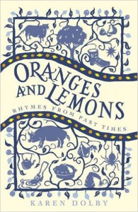 Oranges and Lemons: Rhymes from Past Times - Karen Dolby