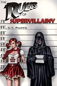 The Rules of Supervillainy (The Supervillainy Saga Book 1) - David Wood, David C. Phipps, Terry Stewart, Jim Bernheimer, Raffaele Marinetti, Janet Bessey