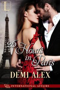 26 Hours in Paris - Demi Alex