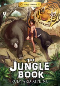 The Jungle Book: Manga Classics - cr Crystal S. Chan, Rudyard Kipling, julien choy