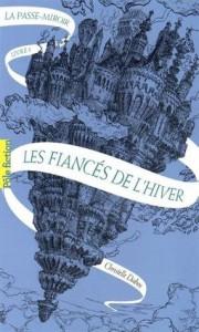 Les Fiancés de l'Hiver - Christelle Dabos