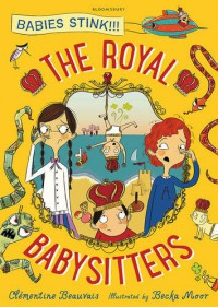 The Royal Babysitters - Clémentine Beauvais, Becka Moor