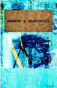 Sherry and Narcotics - Nina-Marie Gardner