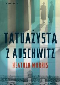 Tatuażysta z Auschwitz - Heather Morris, Katarzyna Gucio