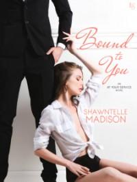 Bound to You - Shawntelle Madison