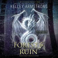 Forest of Ruin: Age of Legends Trilogy - Kelley Armstrong, Harper Audio, Therese Plummer