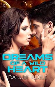 Dreams of a Wild Heart (Dreamwalkers) - Danube Adele