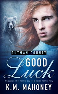 Good Luck (Putman County Book 1) - KM Mahoney