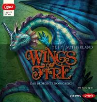 Wings of Fire - Teil 3: Das bedrohte Königreich (1 mp3-CD) - Tui T. Sutherland, Nana Spier, Bea Reiter