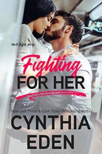 Fighting For Her (Wilde Ways #5) - Cynthia Eden