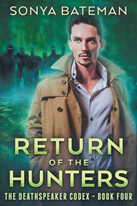 Return of the Hunters (The DeathSpeaker Codex) (Volume 4) - Sonya Bateman