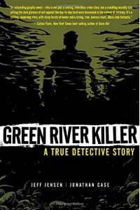 Green River Killer - Jonathan Case, Jeff Jensen