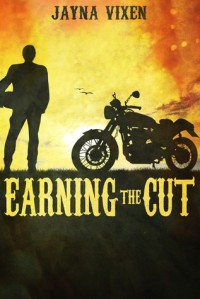 Earning the Cut (Riding the Line, #0.5) - Jayna Vixen