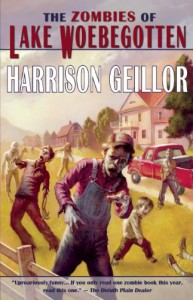 The Zombies of Lake Woebegotten - Harrison Geillor