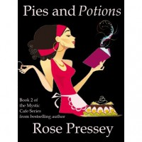 Pies and Potions (Mystic Cafe, #2) - Rose Pressey