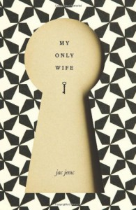 My Only Wife - Jac Jemc