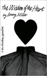 Wisdom of the Heart (New Directions Paperbook) - Henry Miller